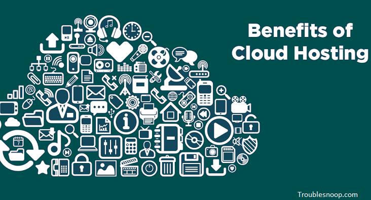 Benefits of Cloud Hosting