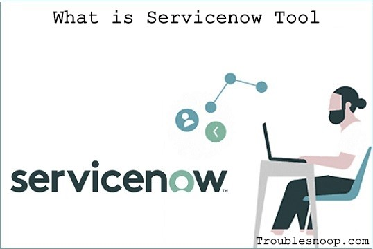 What is ServiceNow Tool