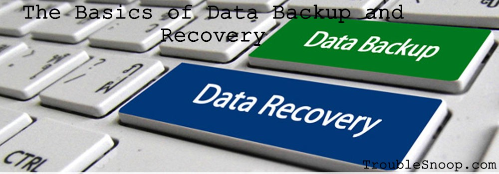 The Basics of Data Backup and Recovery
