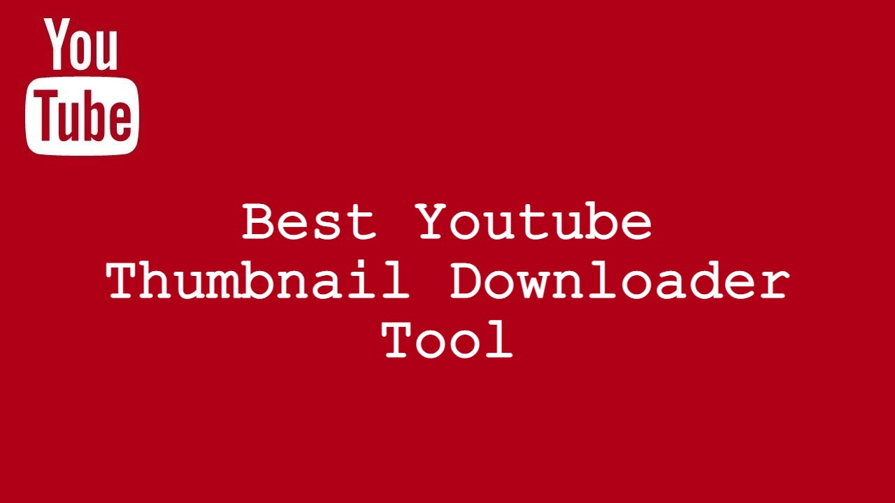 Best Youtube Thumbnail Downloader Tool