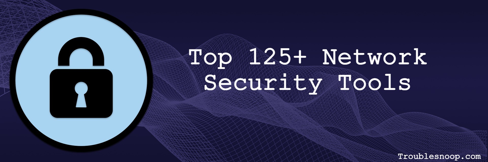 Top 125+ Network Security Tools