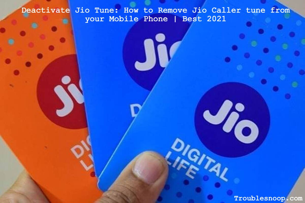 Deactivate Jio Tune: How to Remove Jio Caller tune from your Mobile Phone | Best 2021
