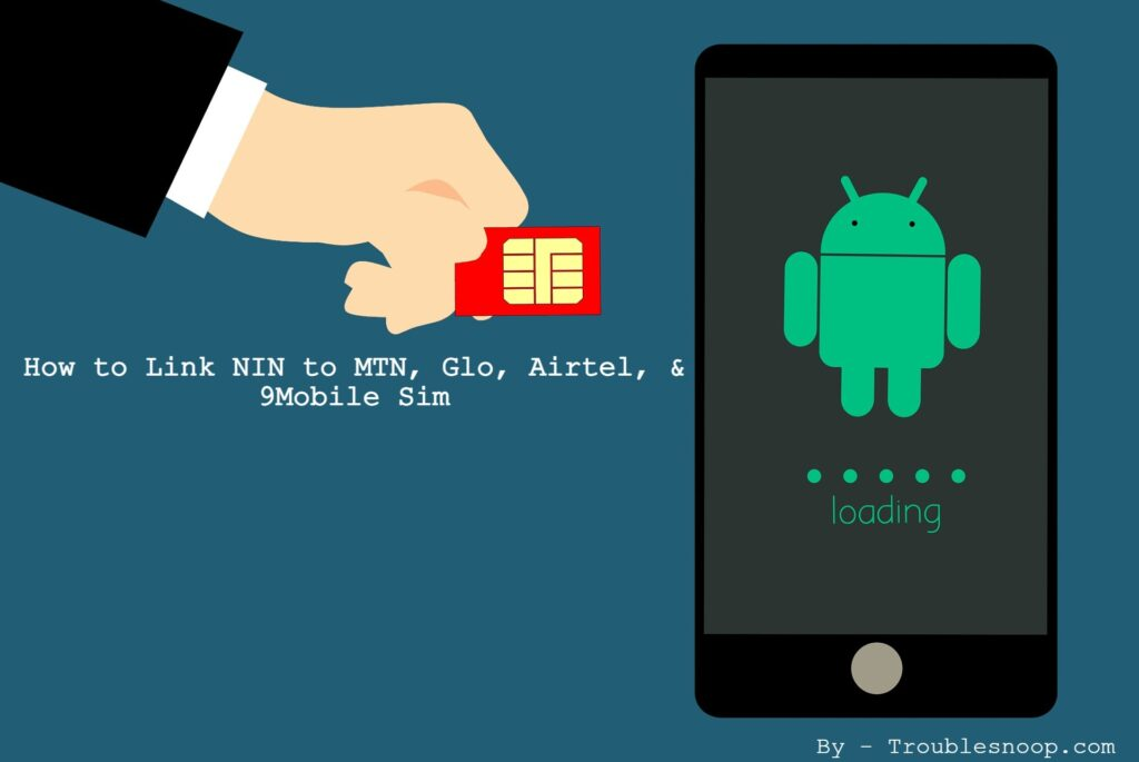 How to Link NIN to MTN, Glo, Airtel, & 9Mobile Sim