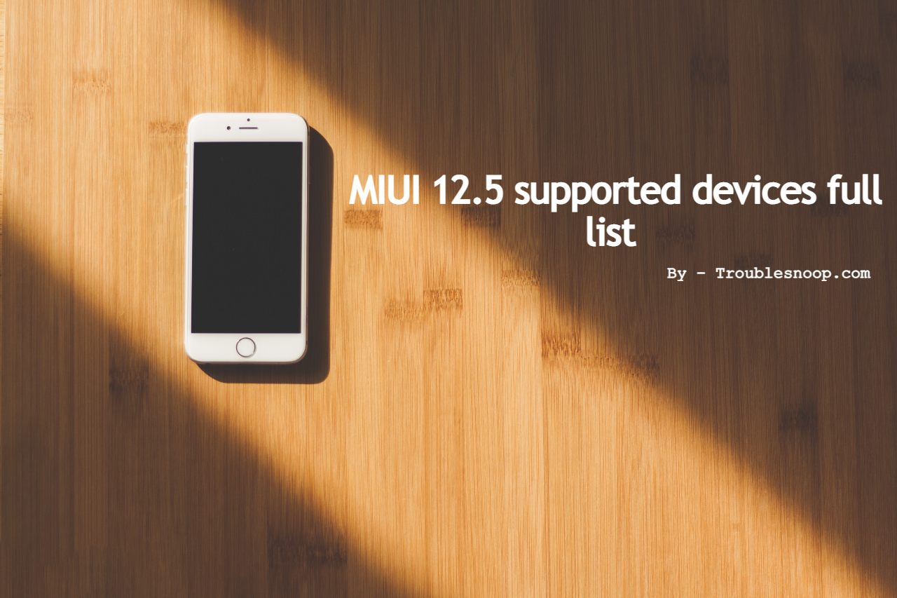 MIUI 12.5 supported devices full list (27 Phones)_ New Features, Release date, & Rollout details
