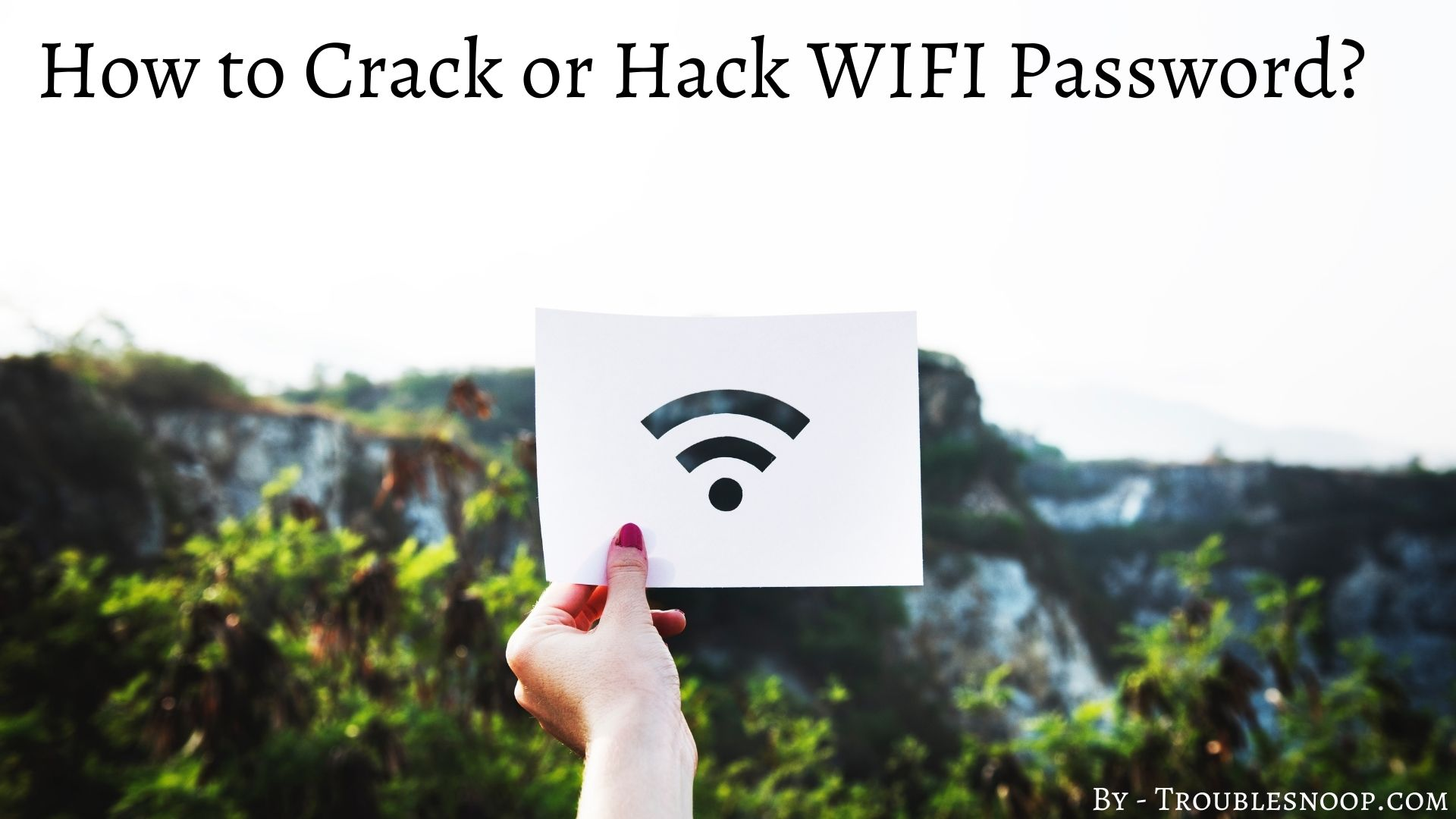 How to Crack or Hack WiFi Password? 100 % working (Updated trick 2021)