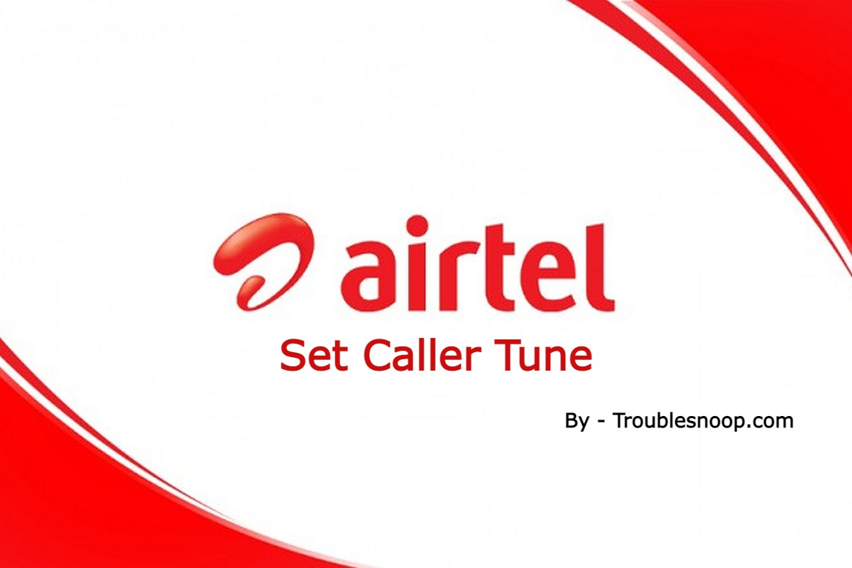 How to set Caller Tune in Airtel?[Know 3 Easy steps]