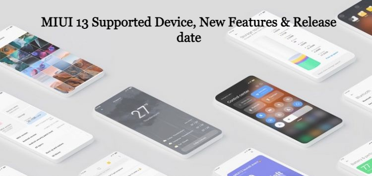 MIUI 13 Supported Devices, Release date in India, New Features & Everything about MIUI