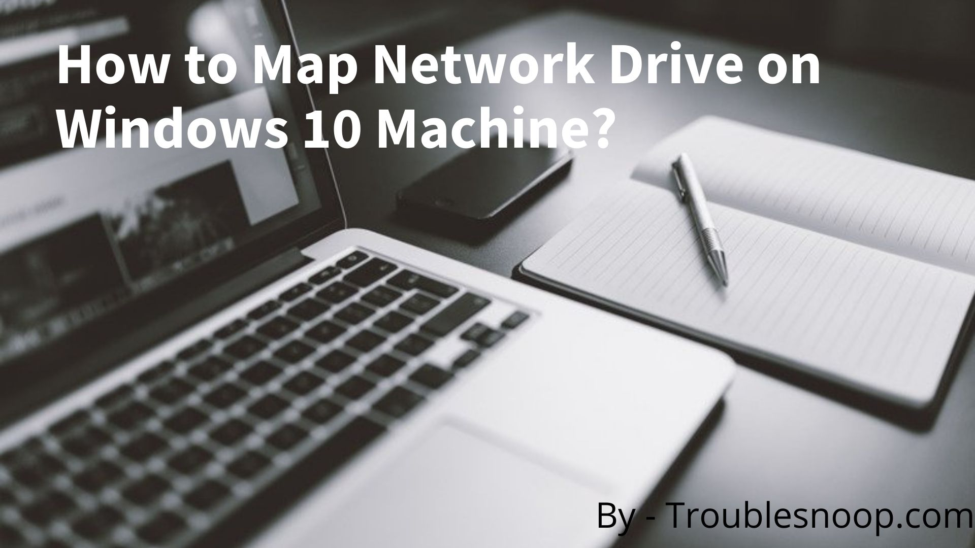 How to Map Network Drive on Windows 10 Machine